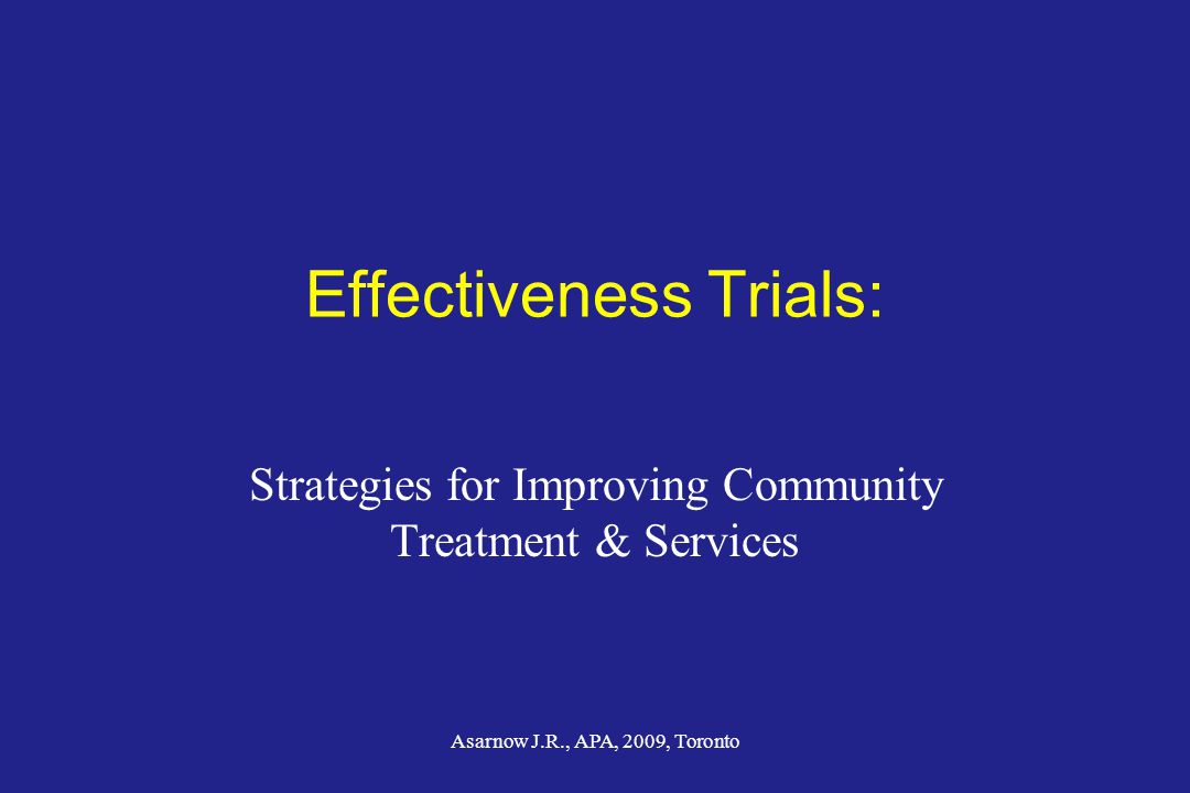 Effectiveness Trials: