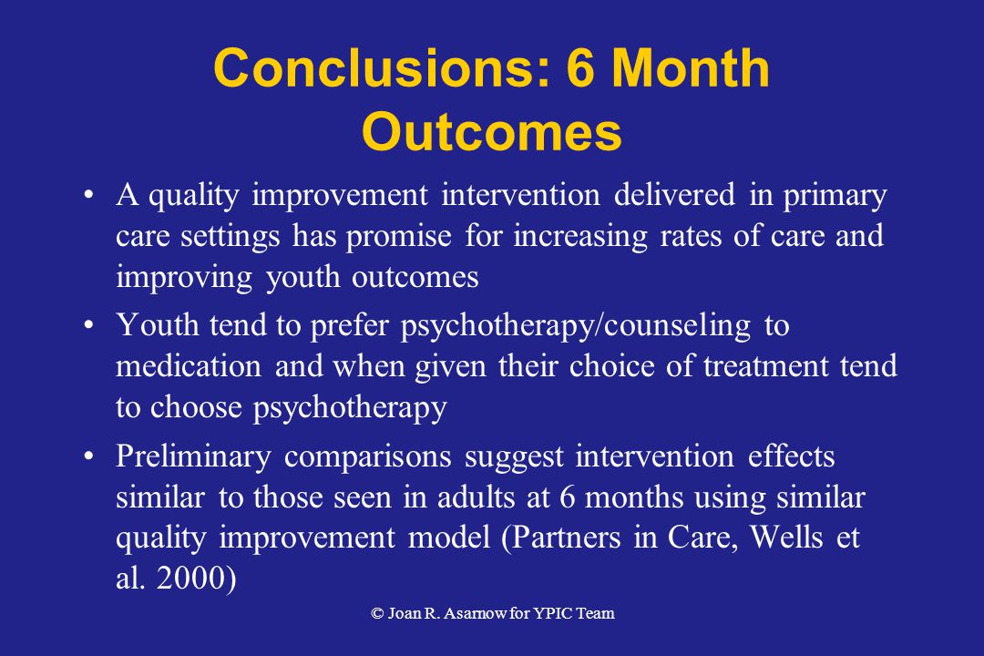 Conclusions: 6 Month Outcomes