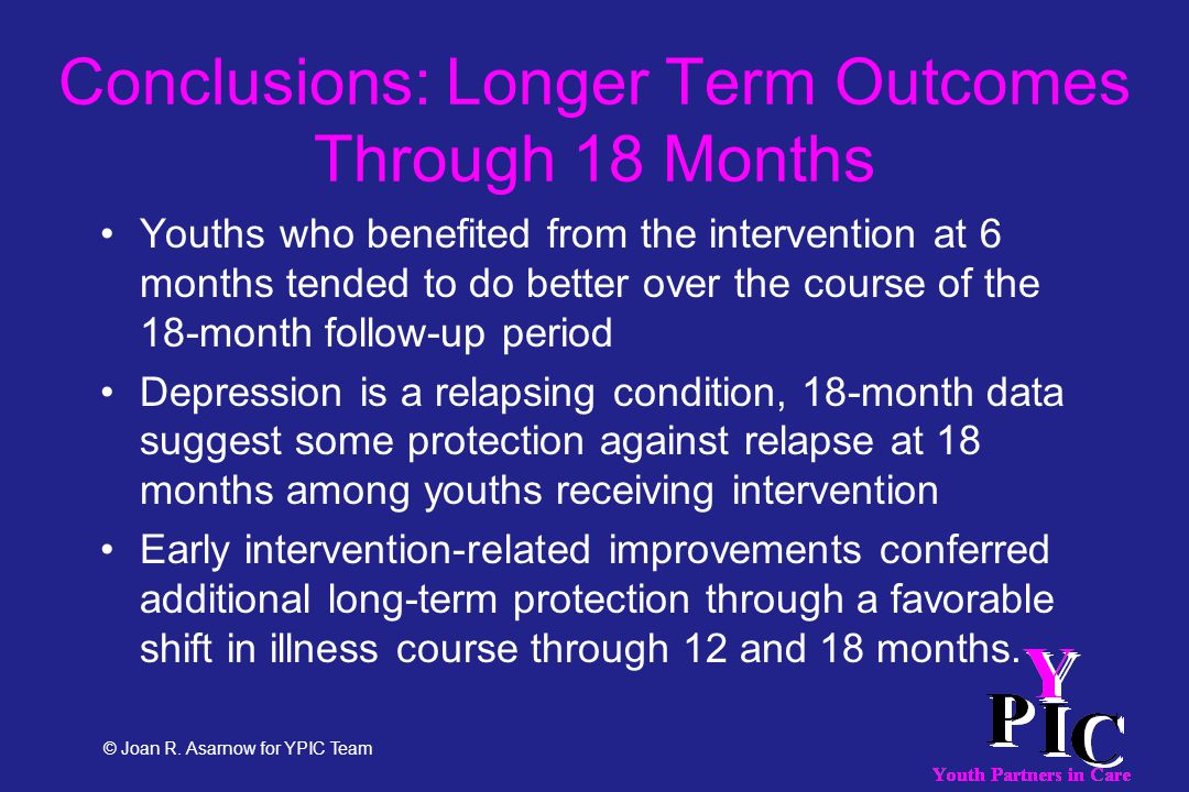 Conclusions: Longer Term Outcomes Through 18 Months