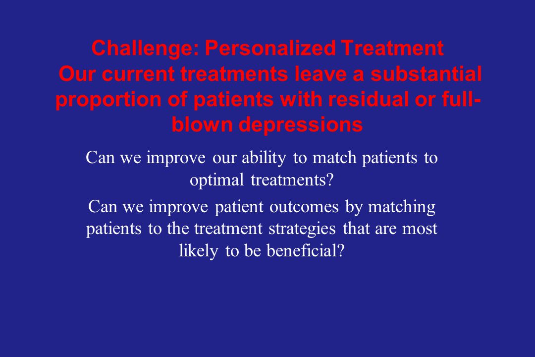 Can we improve our ability to match patients to optimal treatments