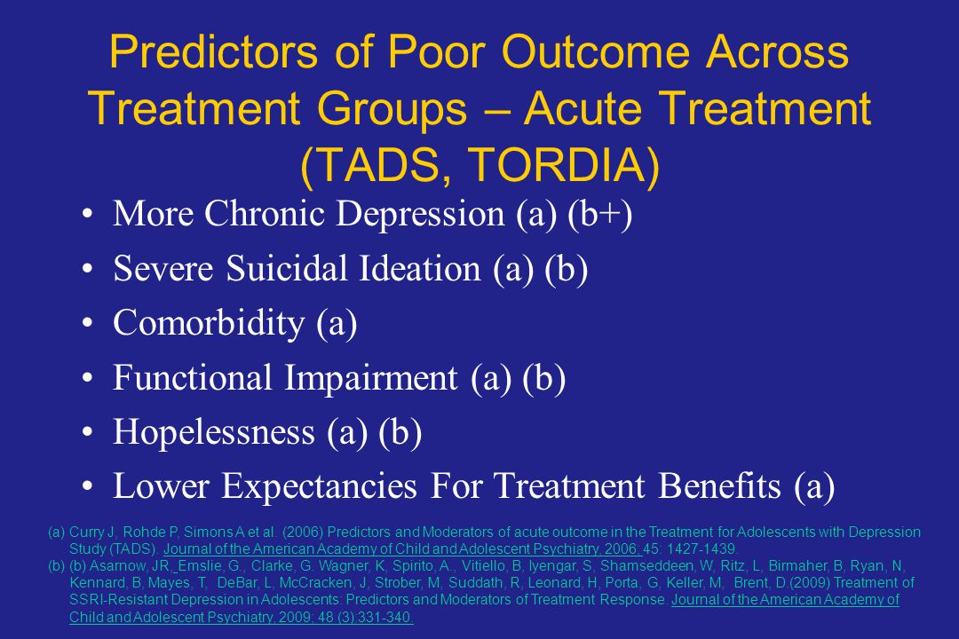 Predictors of Poor Outcome Across Treatment Groups – Acute Treatment (TADS, TORDIA)