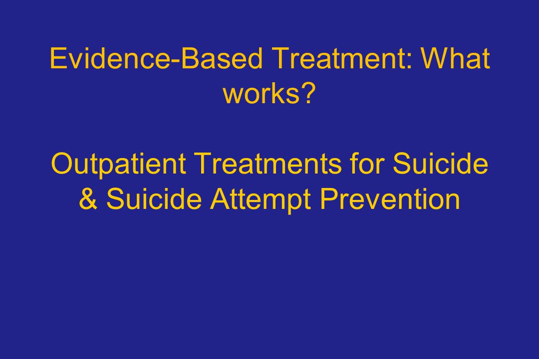 Evidence-Based Treatment: What works