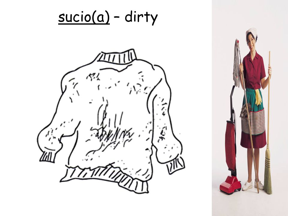 sucio(a) – dirty