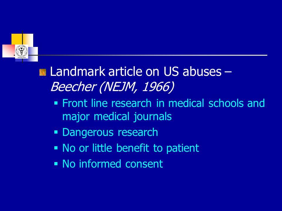 Landmark article on US abuses –Beecher (NEJM, 1966)