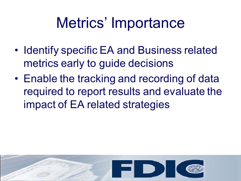 Metrics' Importance Identify specific EA and Business related metrics early to guide decisions.