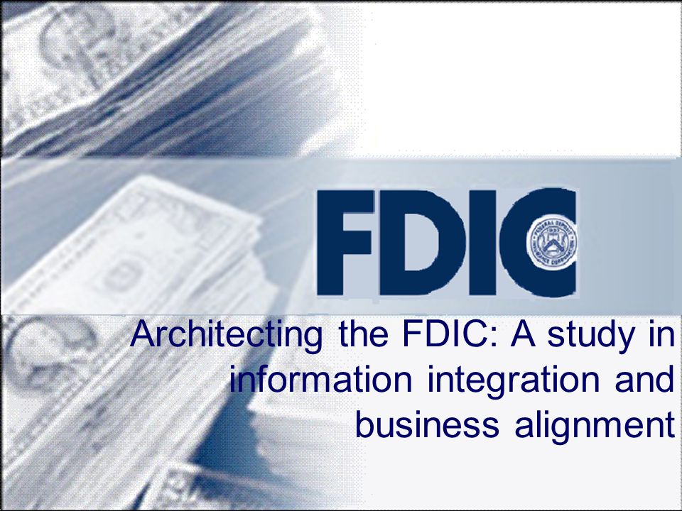 The FDIC utilizes EA to meet several business efficiency needs