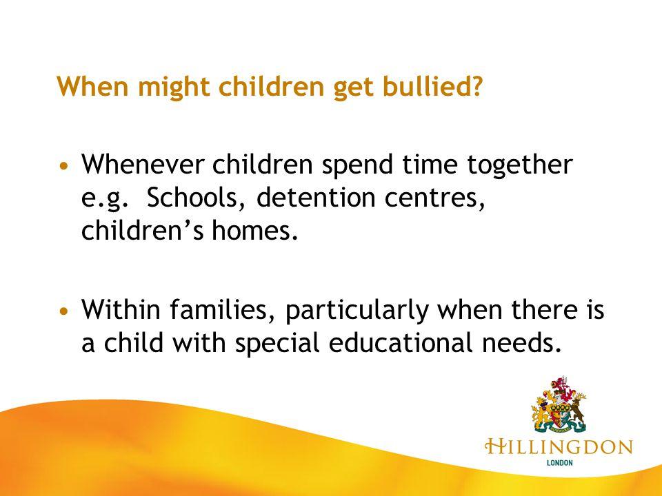 When might children get bullied