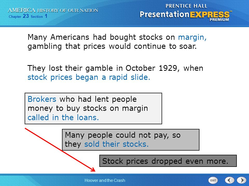 Many Americans had bought stocks on margin, gambling that prices would continue to soar.
