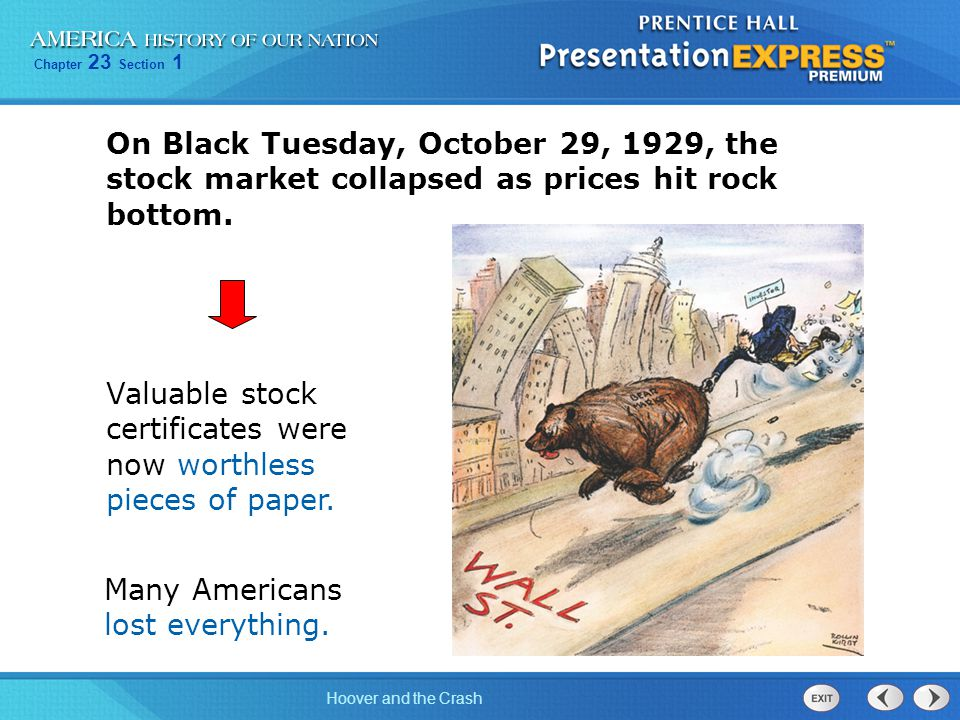 On Black Tuesday, October 29, 1929, the stock market collapsed as prices hit rock bottom.