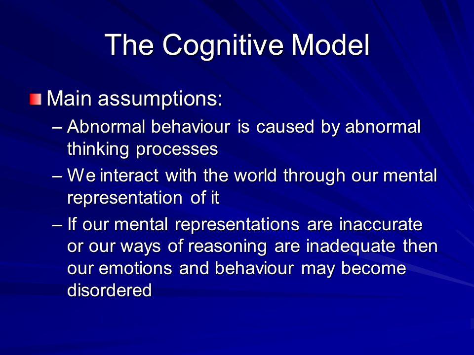 The Cognitive Model Main assumptions: