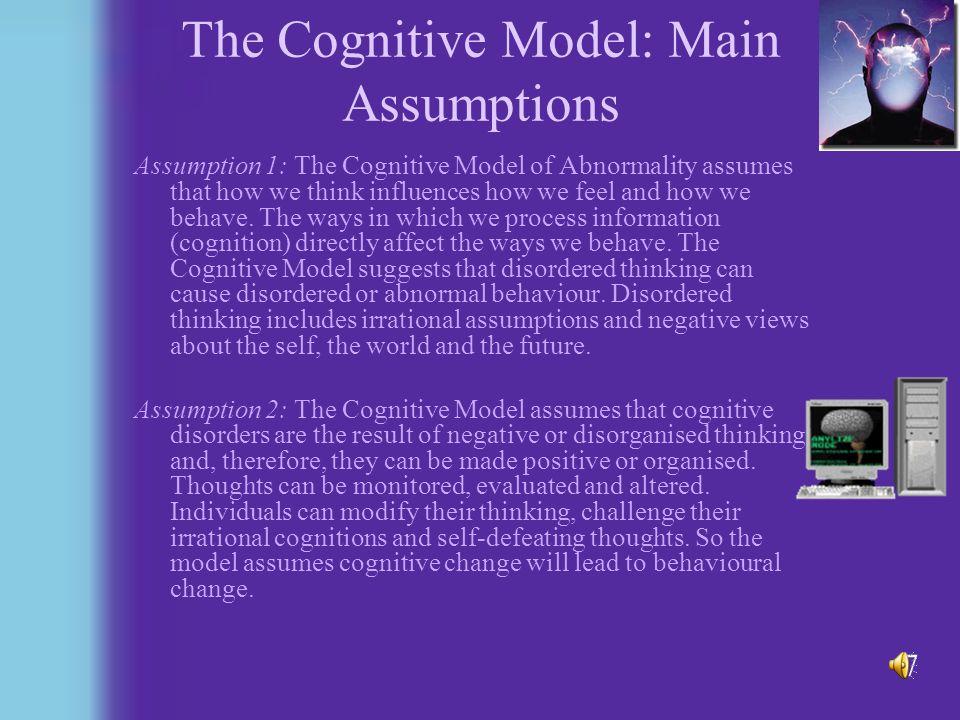 The Cognitive Model: Main Assumptions