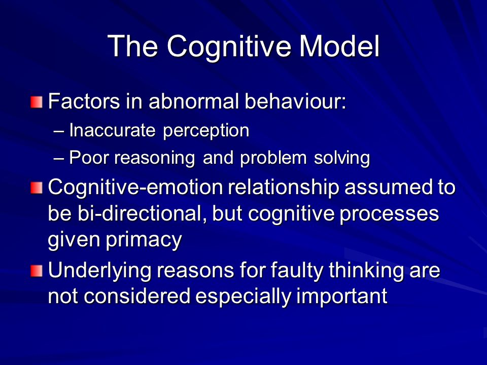The Cognitive Model Factors in abnormal behaviour:
