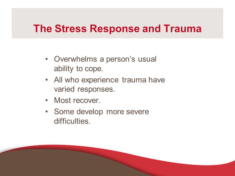 The Stress Response and Trauma