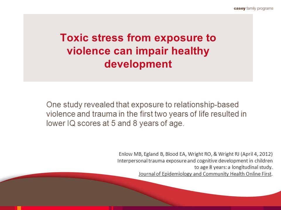 Toxic stress from exposure to violence can impair healthy development
