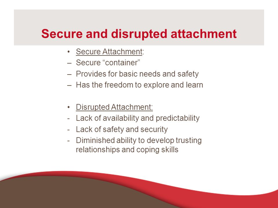 Secure and disrupted attachment