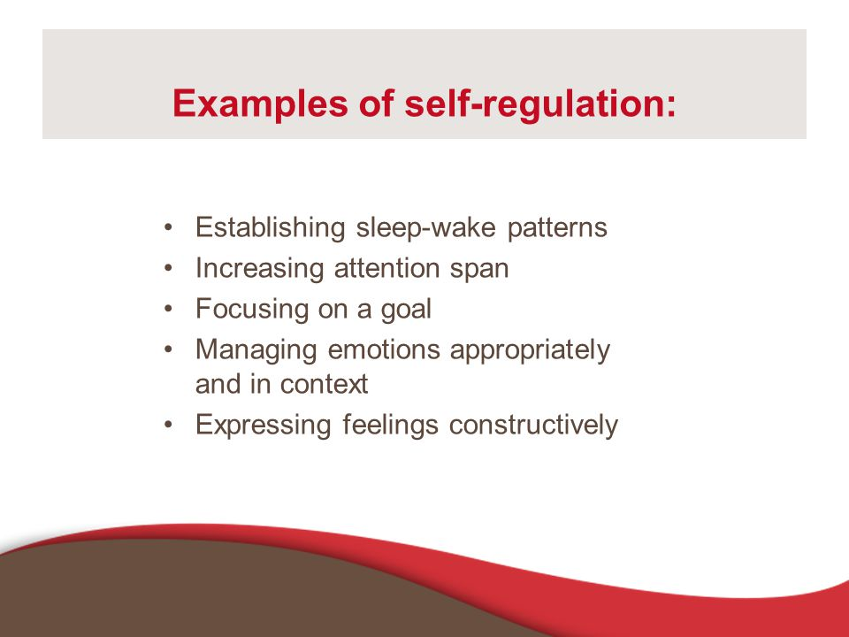 Examples of self-regulation: