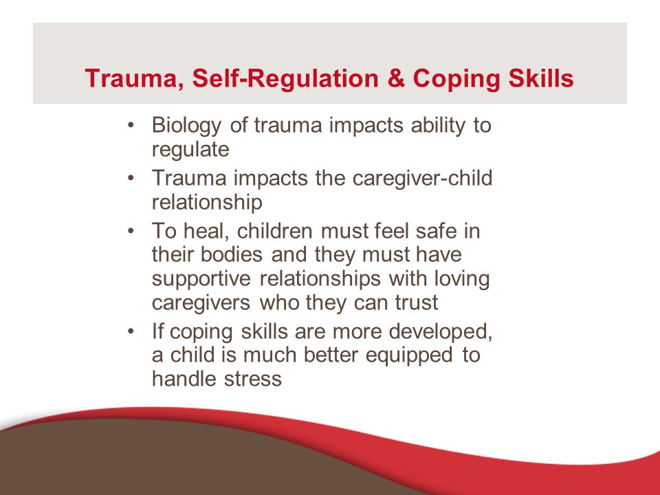Trauma, Self-Regulation & Coping Skills