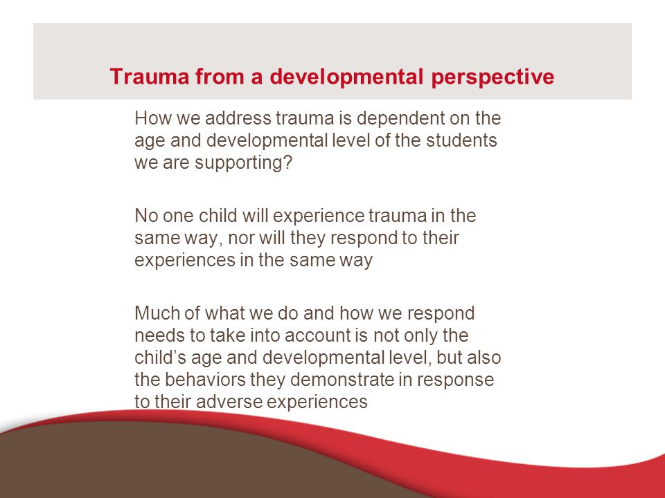 Trauma from a developmental perspective