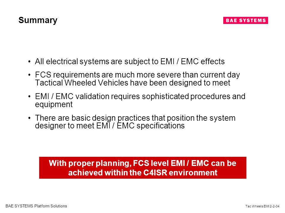Summary All electrical systems are subject to EMI / EMC effects