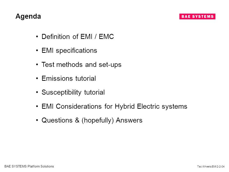 Agenda Definition of EMI / EMC. EMI specifications. Test methods and set-ups. Emissions tutorial.