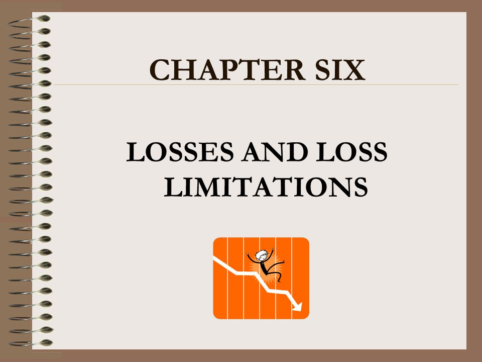 LOSSES AND LOSS LIMITATIONS