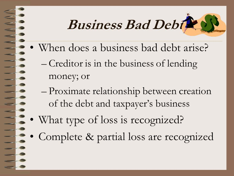 Business Bad Debt When does a business bad debt arise