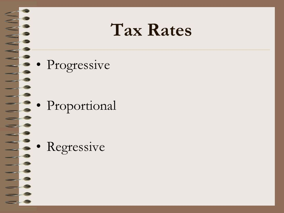 Tax Rates Progressive Proportional Regressive