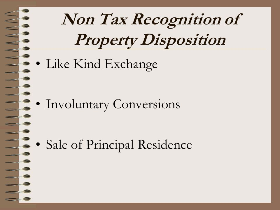 Non Tax Recognition of Property Disposition