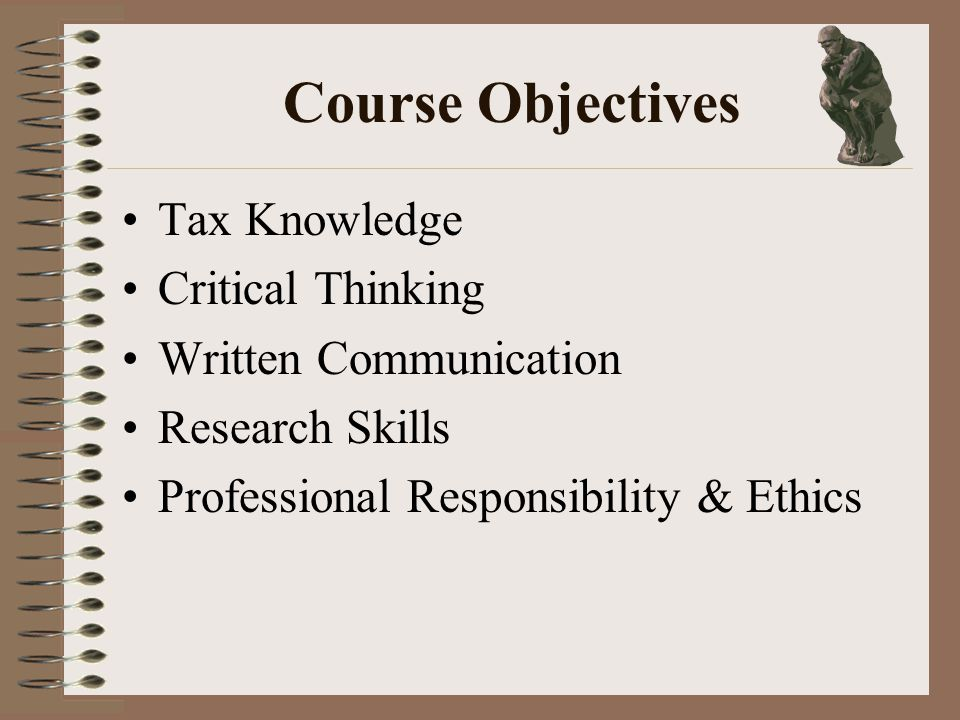 Course Objectives Tax Knowledge Critical Thinking