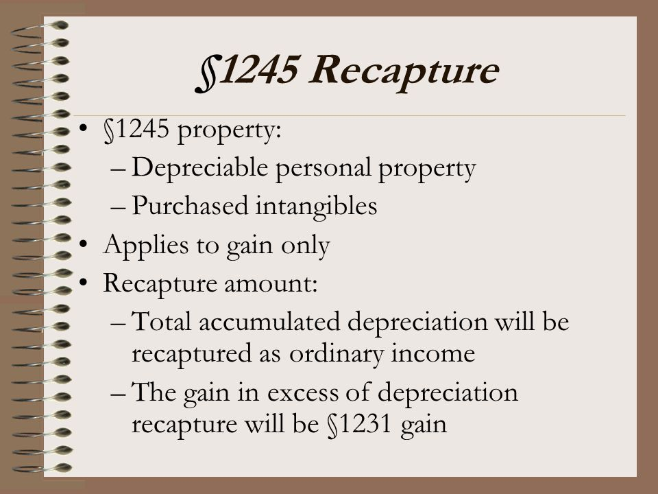 §1245 Recapture §1245 property: Depreciable personal property