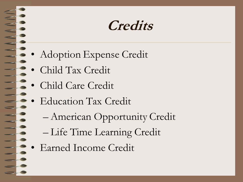 Credits Adoption Expense Credit Child Tax Credit Child Care Credit