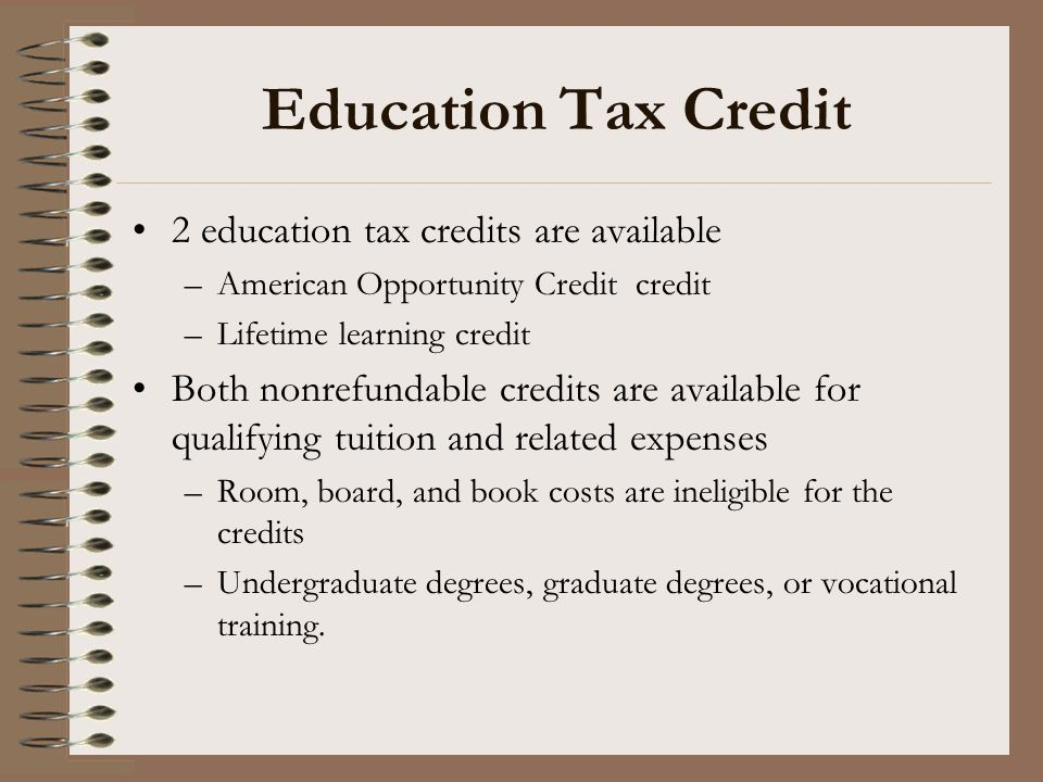Education Tax Credit 2 education tax credits are available