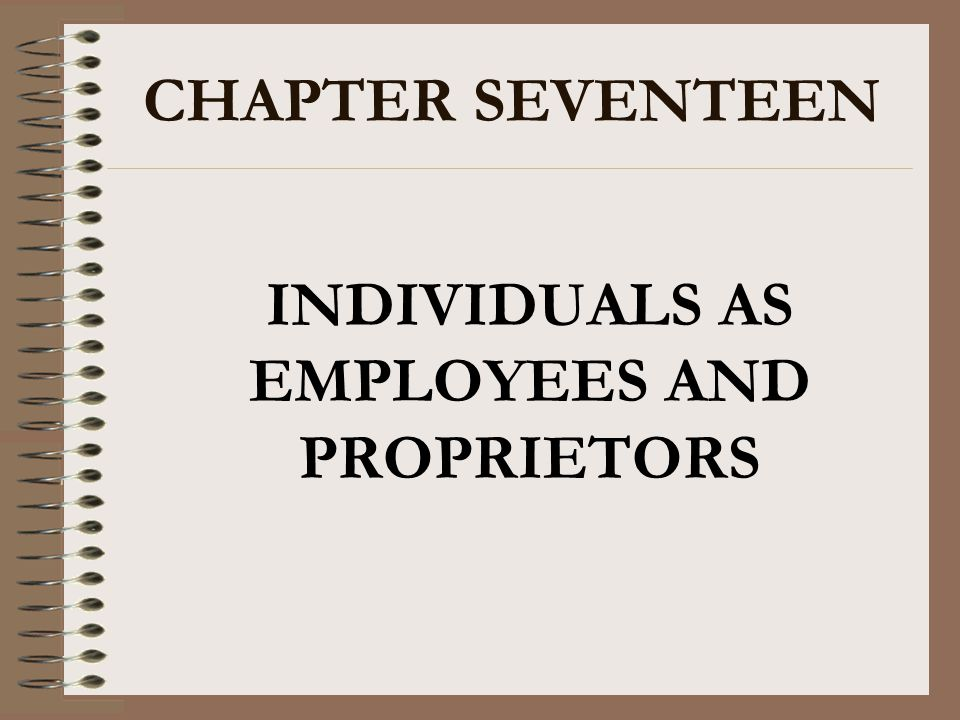 INDIVIDUALS AS EMPLOYEES AND PROPRIETORS