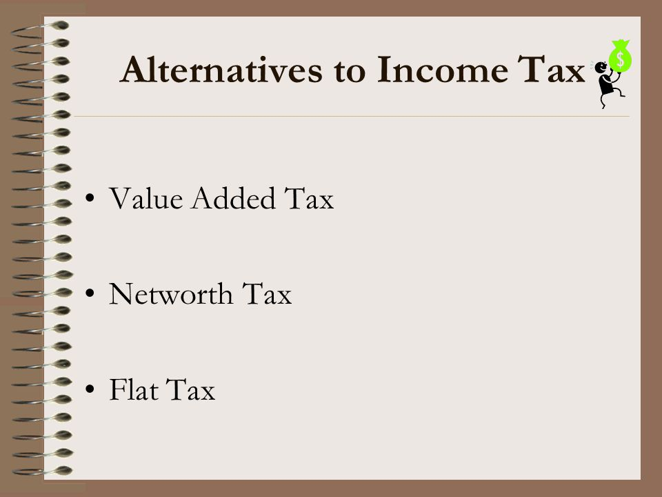 Alternatives to Income Tax