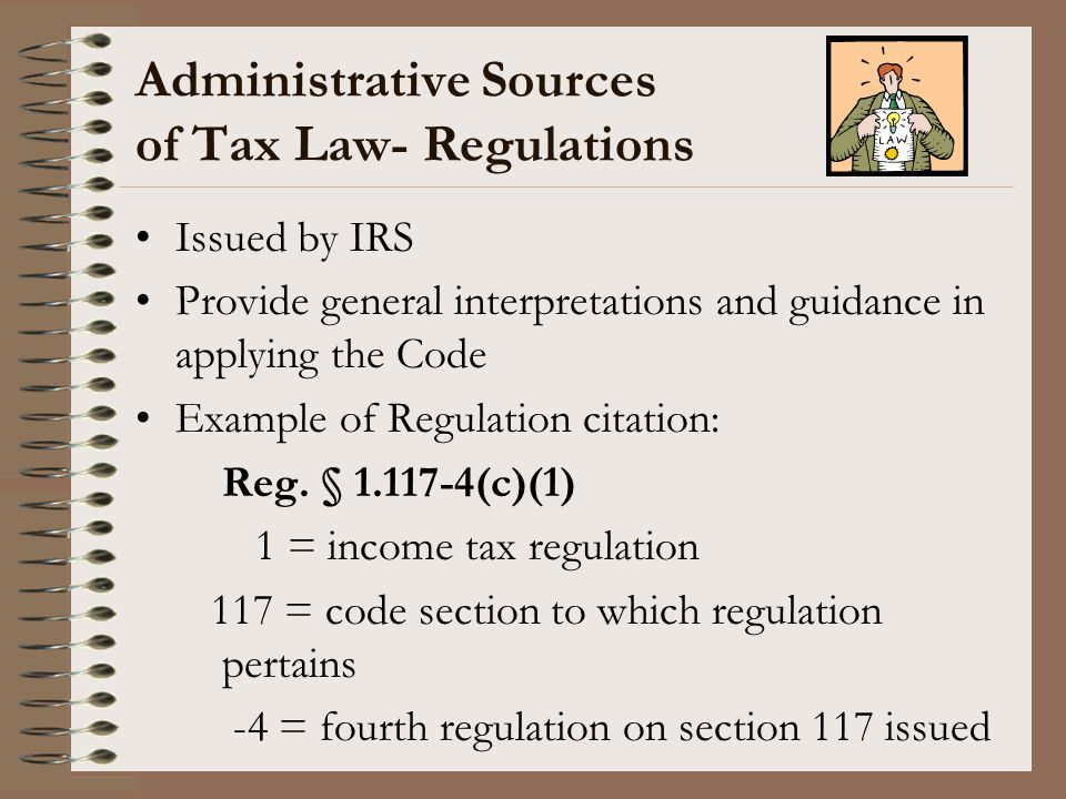 Administrative Sources of Tax Law- Regulations