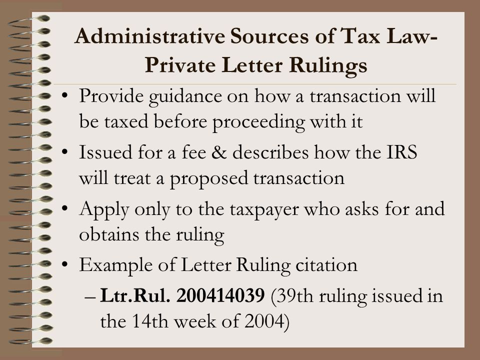 Administrative Sources of Tax Law- Private Letter Rulings