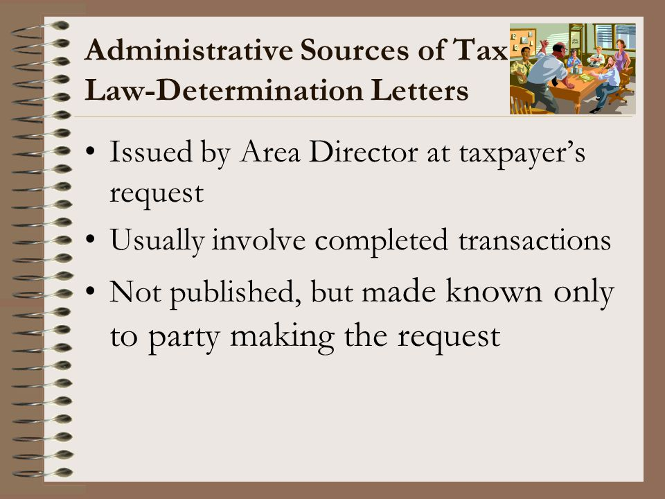 Administrative Sources of Tax Law-Determination Letters