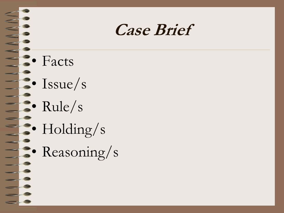 Case Brief Facts Issue/s Rule/s Holding/s Reasoning/s