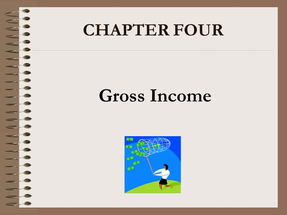 CHAPTER FOUR Gross Income