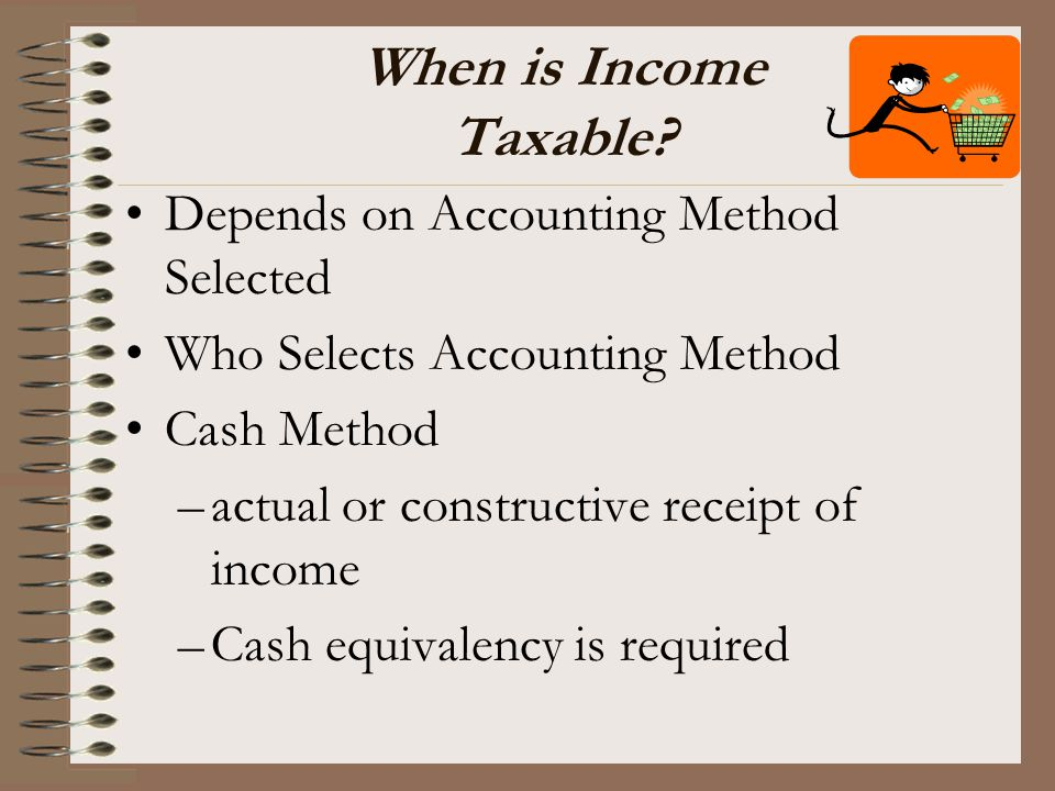 When is Income Taxable Depends on Accounting Method Selected