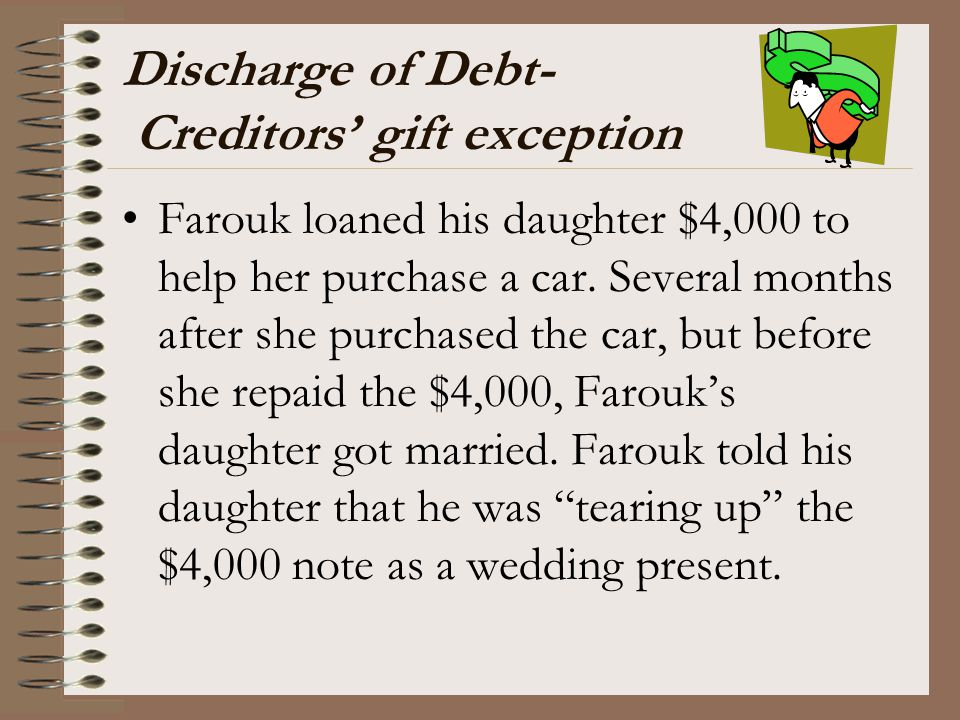 Discharge of Debt- Creditors' gift exception