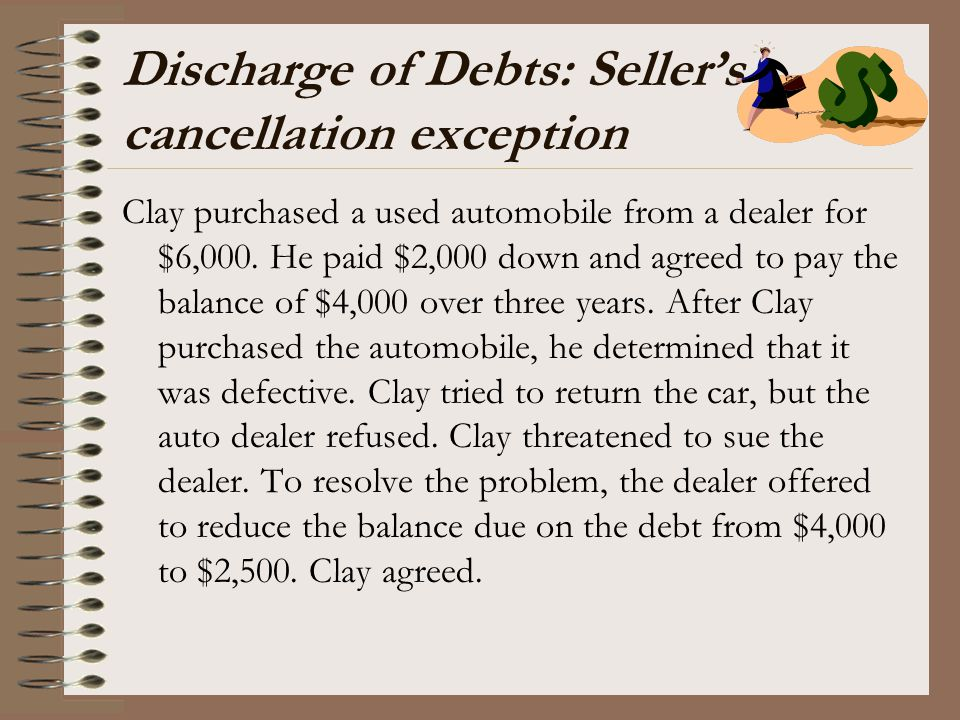 Discharge of Debts: Seller's cancellation exception
