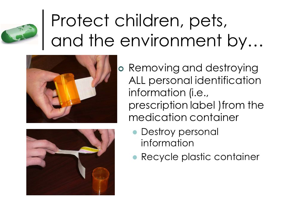 Protect children, pets, and the environment by…