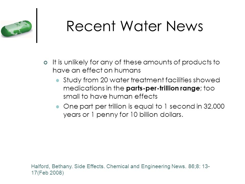 Recent Water News It is unlikely for any of these amounts of products to have an effect on humans.