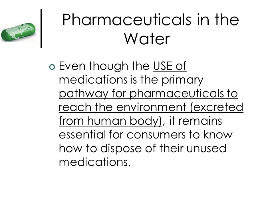 Pharmaceuticals in the Water