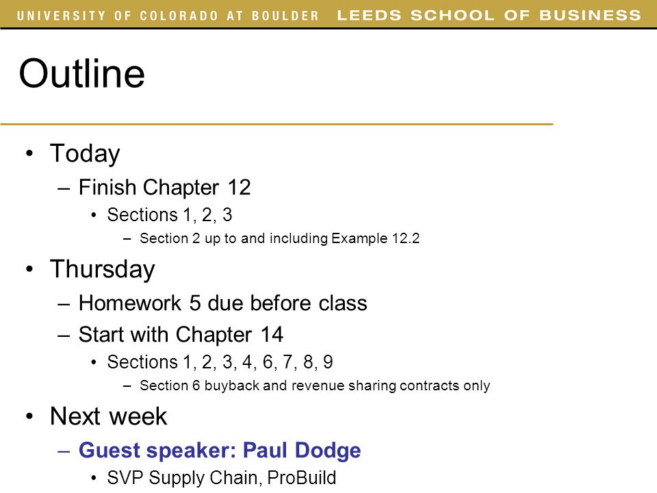 Outline Today Thursday Next week Finish Chapter 12