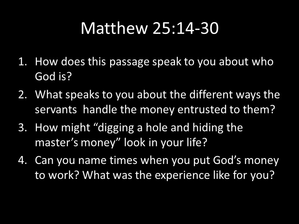 Matthew 25:14-30 How does this passage speak to you about who God is
