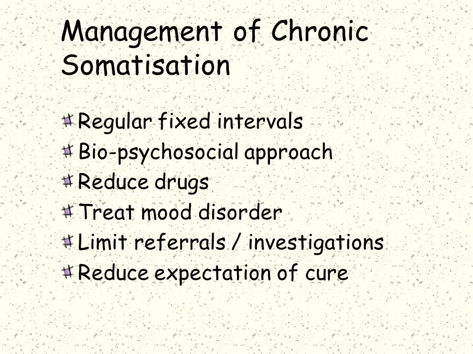 Management of Chronic Somatisation