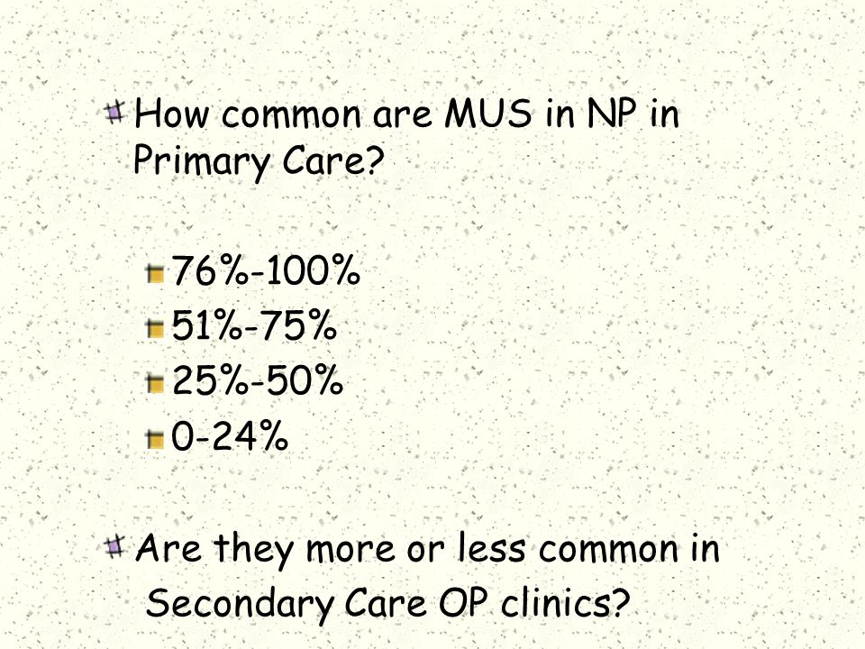 How common are MUS in NP in Primary Care