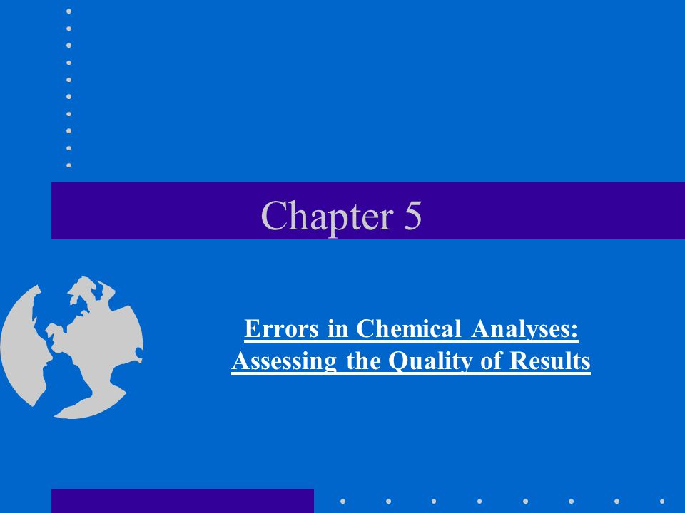 Errors in Chemical Analyses: Assessing the Quality of Results